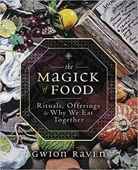 Magick Of Food By Gwion Raven